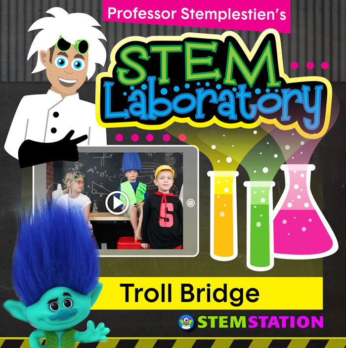 STEM Laboratory, STEM Station, Build a Troll Bridge